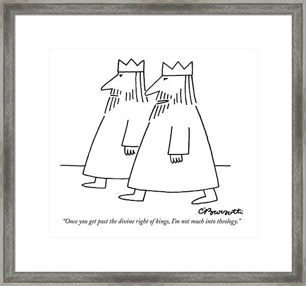 Once You Get Past The Divine Right Of Kings Framed Print
