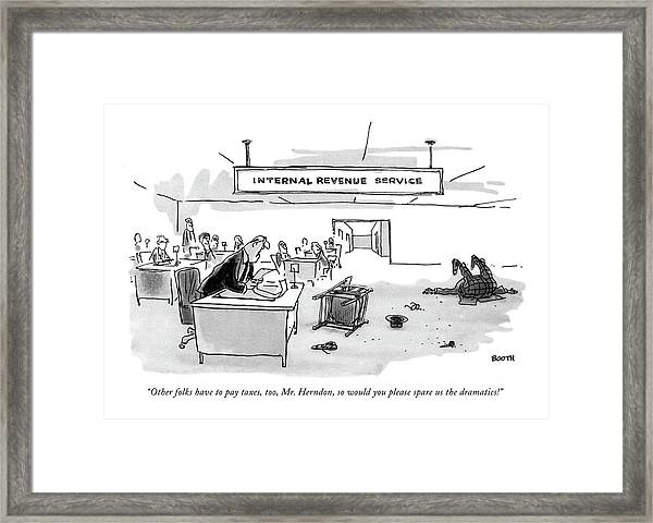 Other Folks Have To Pay Taxes Framed Print