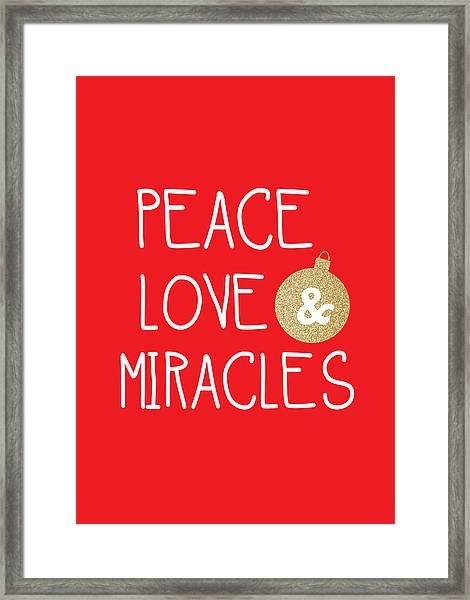 Peace Love And Miracles With Christmas Ornament Framed Print