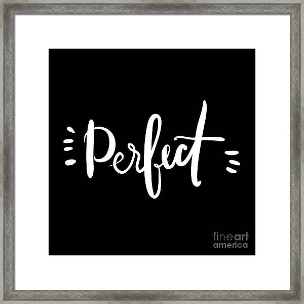 Perfect.  Hand Drawn Tee Graphic Framed Print by Veronika M