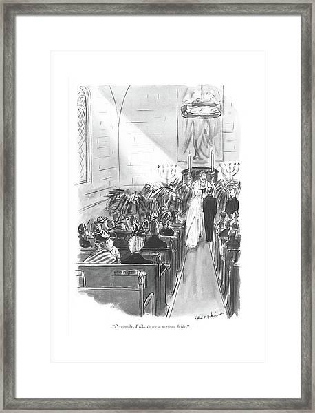 Personally, I Like To See A Nervous Bride Framed Print by Helen E. Hokinson