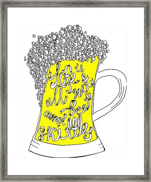 Pint With Hand Drown Inscription. Life Framed Print