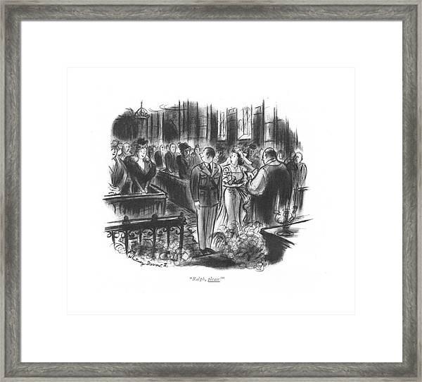 Ralph, Please! Framed Print