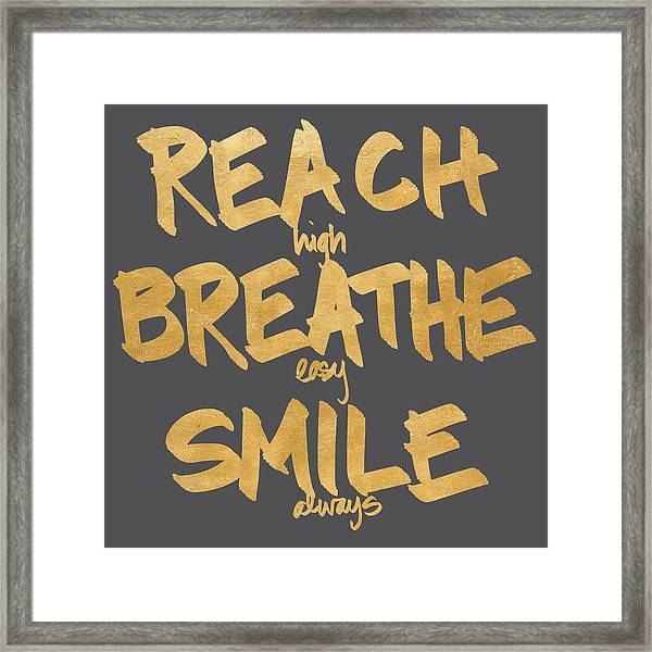 Reach, Breathe, Smile Framed Print