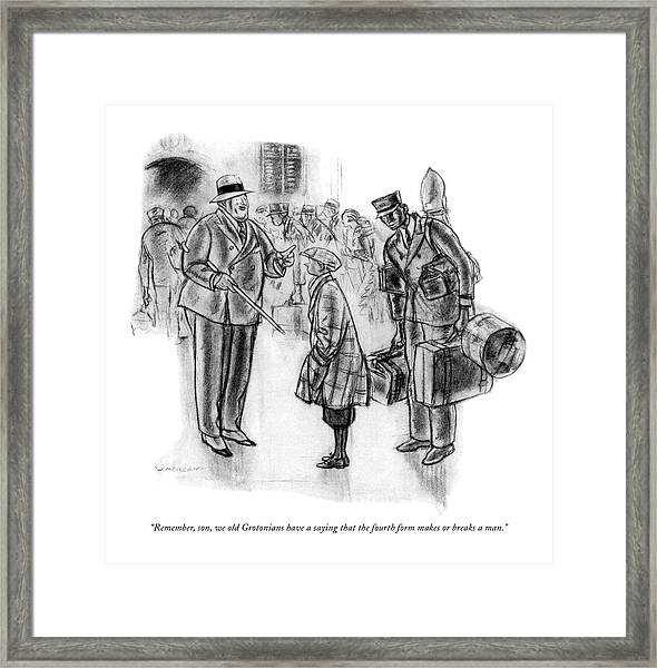 Remember, Son, We Old Grotonians Have A Saying Framed Print by Wallace Morgan