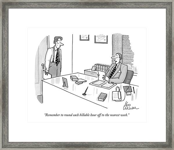 Remember To Round Each Billable Hour Framed Print