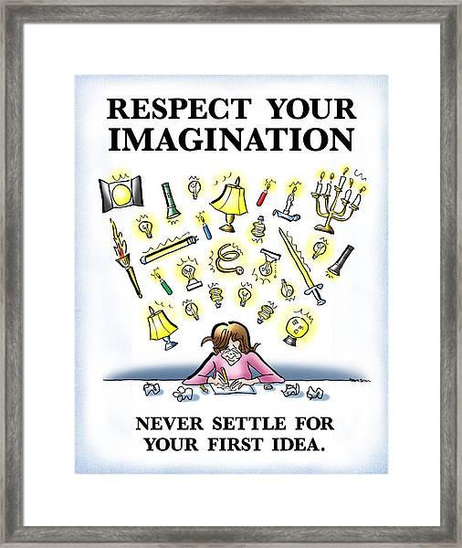 Respect Your Imagination Framed Print
