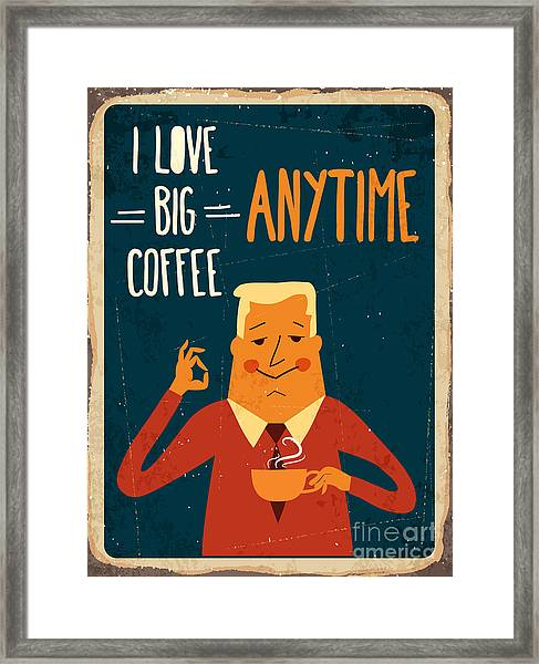 Retro Metal Sign I Love Big Coffee Framed Print by Claudia Balasoiu