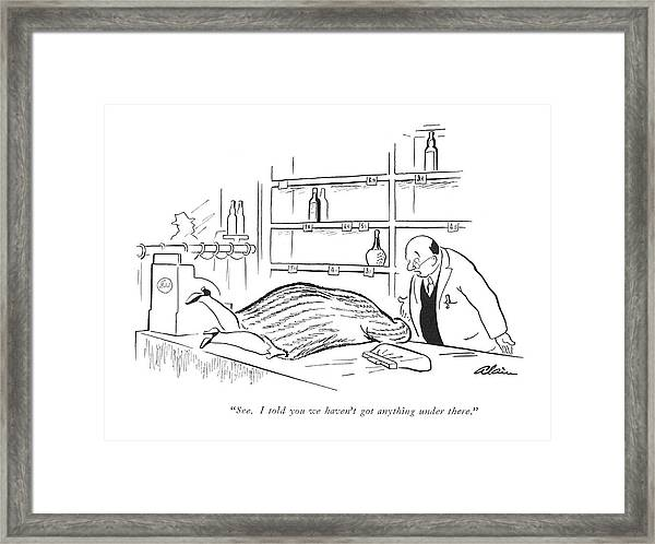 See. I Told You We Haven't Got Anything Framed Print