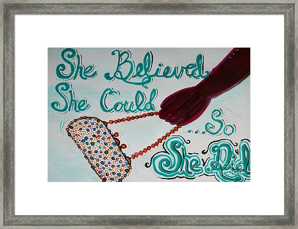 She Believed She Could So She Did Framed Print