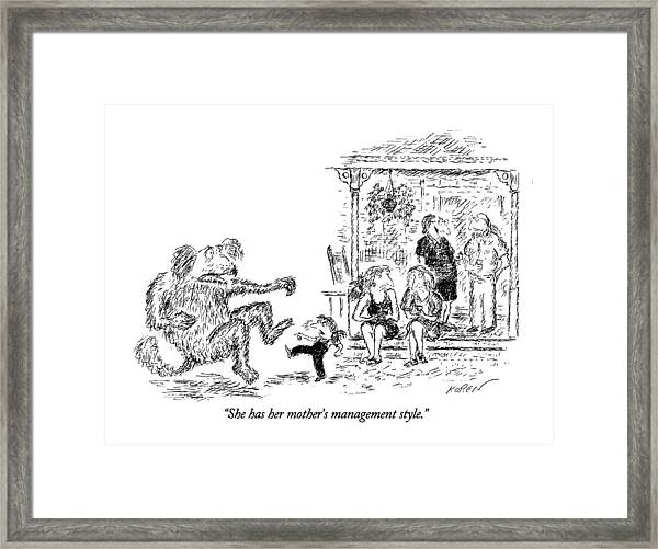 She Has Her Mother's Management Style Framed Print