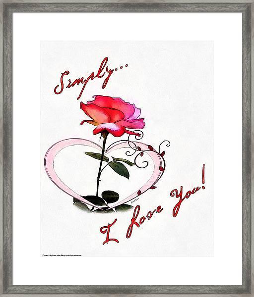 Simply Love... Framed Print