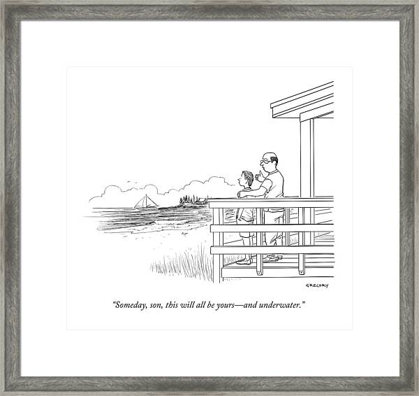 Someday, Son, This Will All Be Yours - Framed Print