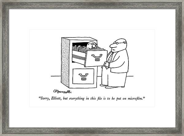 Sorry, Elliott, But Everything In This File Framed Print