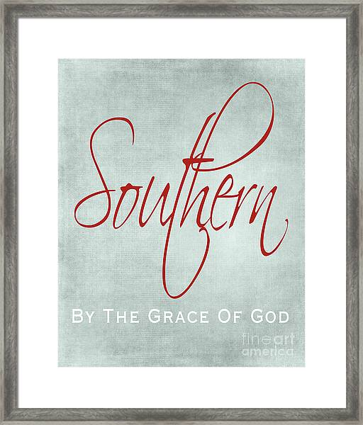 Southern By The Grace Of God Framed Print