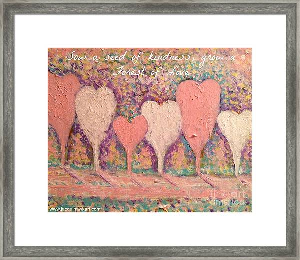 Sow A Seed Of Kindness Greeting Card Framed Print