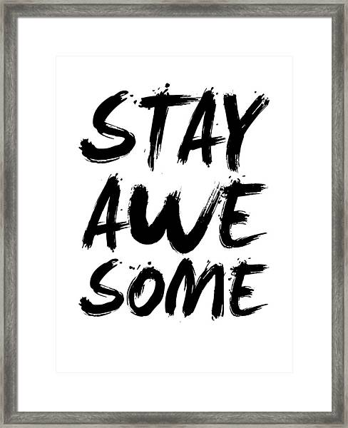 Stay Awesome Poster White Framed Print