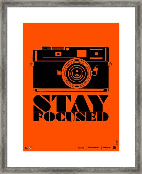 Stay Focused Poster Framed Print