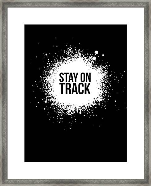 Stay On Track Poster Black Framed Print