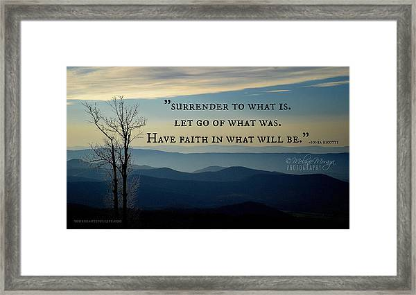Surrender To What Is... Framed Print