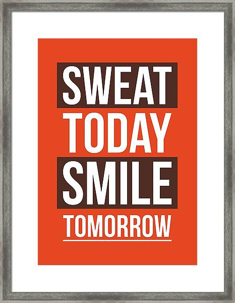 Sweat Today Smile Tomorrow Gym Motivational Quotes Poster Framed Print