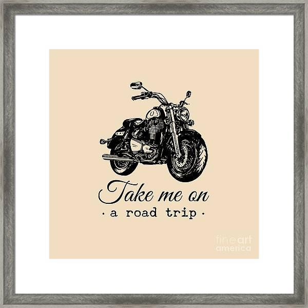 Take Me On A Road Trip Inspirational Framed Print