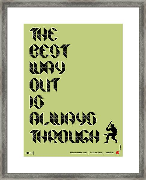 Tha Best Way Out Poster Framed Print
