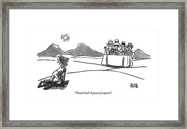 Thank God! A Panel Of Experts! Framed Print
