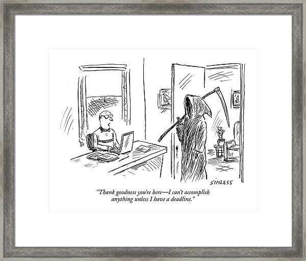 Thank Goodness You're Here - I Can't Accomplish Framed Print