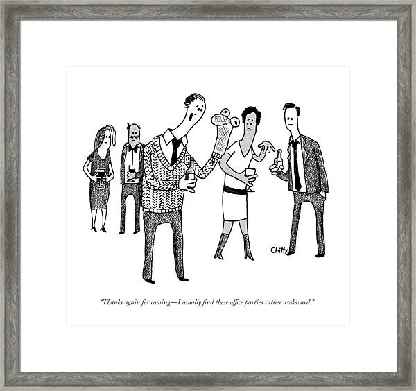 Thanks Again For Coming - I Usually Find These Framed Print