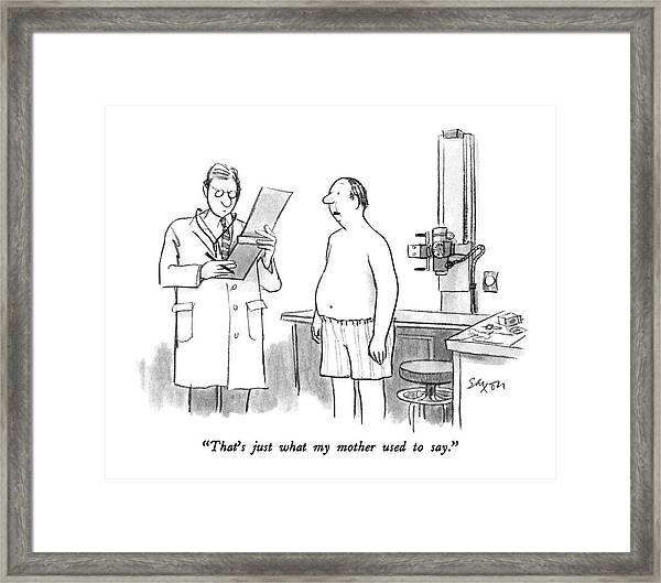 That's Just What My Mother Used To Say Framed Print