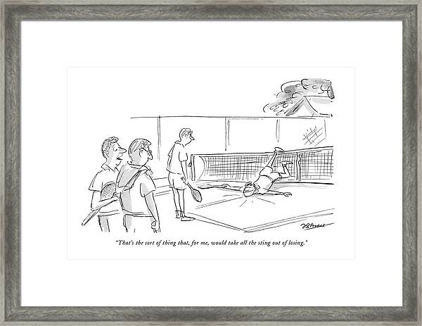 That's The Sort Of Thing That Framed Print