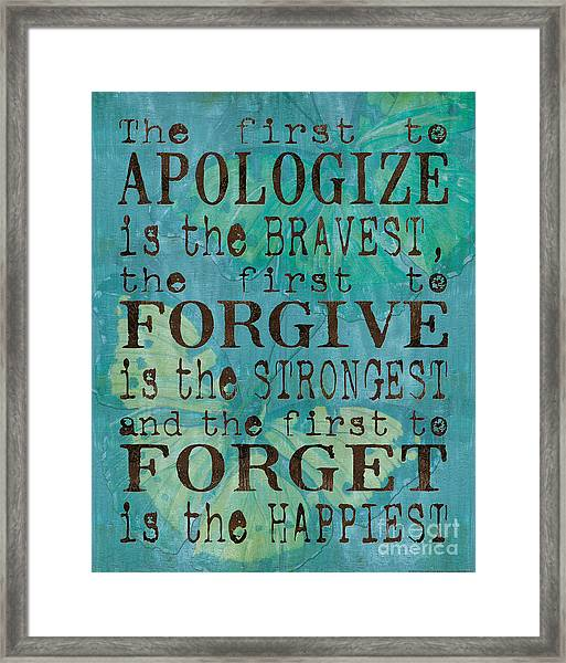 The First To Apologize Framed Print