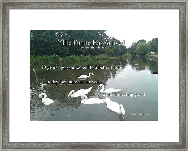 The Future Has Arrived Framed Print