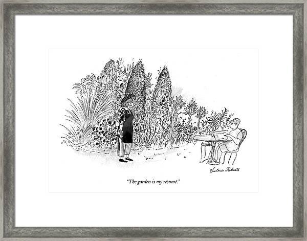 The Garden Is My Resume Framed Print