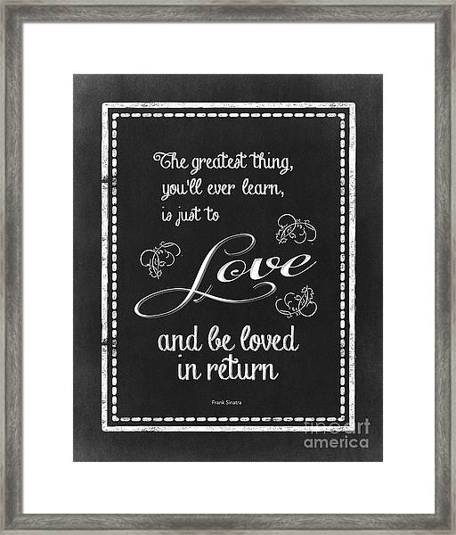 The Greatest Thing You'll Ever Learn Framed Print