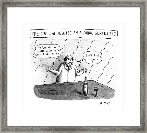 The Guy Who Invented An Alcohol Substitute Framed Print
