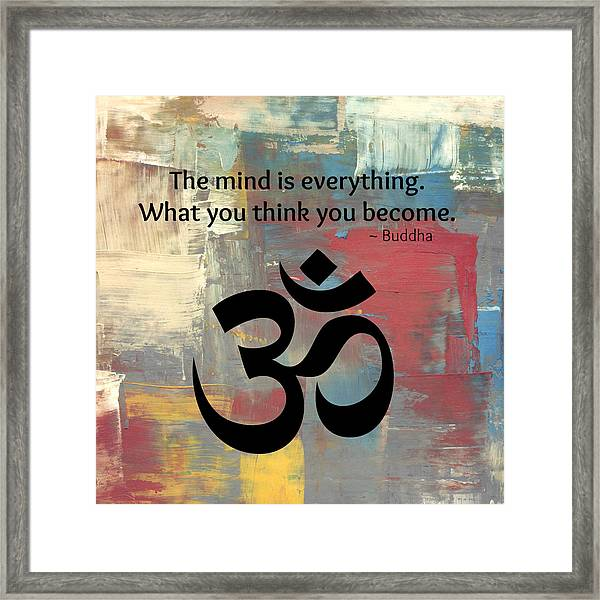The Mind Is Everything Framed Print