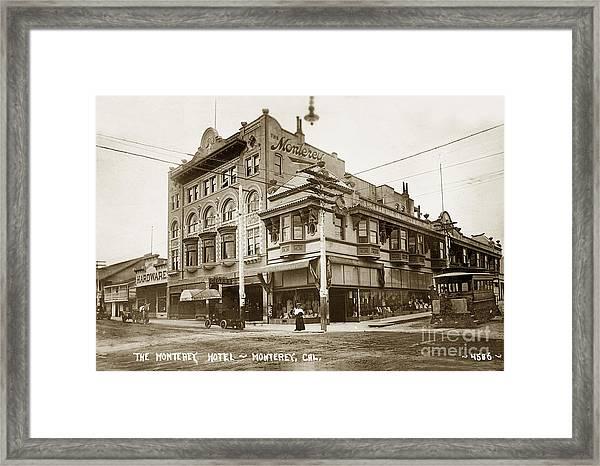 The Monterey Hotel 1904 The Goldstine Block Building 1906 Photo  Framed Print