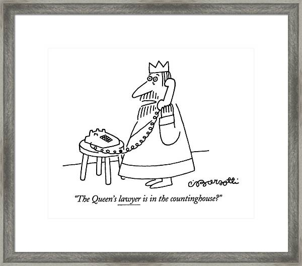 The Queen's Lawyer Is In The Countinghouse? Framed Print
