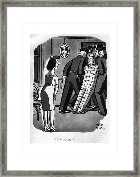 Then This Is Goodbye? Framed Print