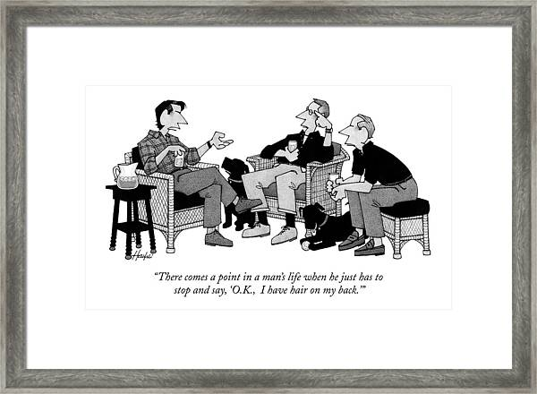 There Comes A Point In A Man's Life When Framed Print