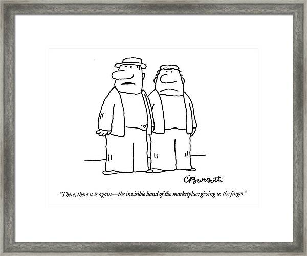There, There It Is Again - The Invisible Hand  Of Framed Print