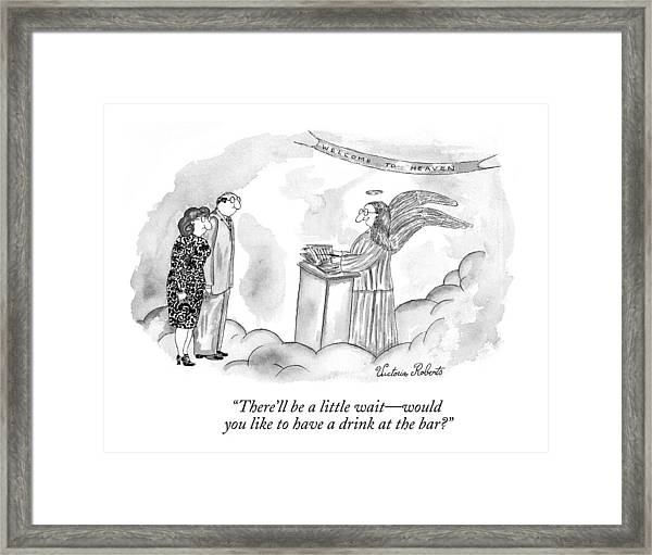 There'll Be A Little Wait - Would You Like Framed Print
