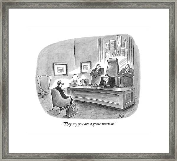 They Say You Are A Great Warrior Framed Print