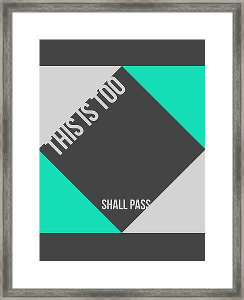 This Is Too Shall Pass Poster Framed Print
