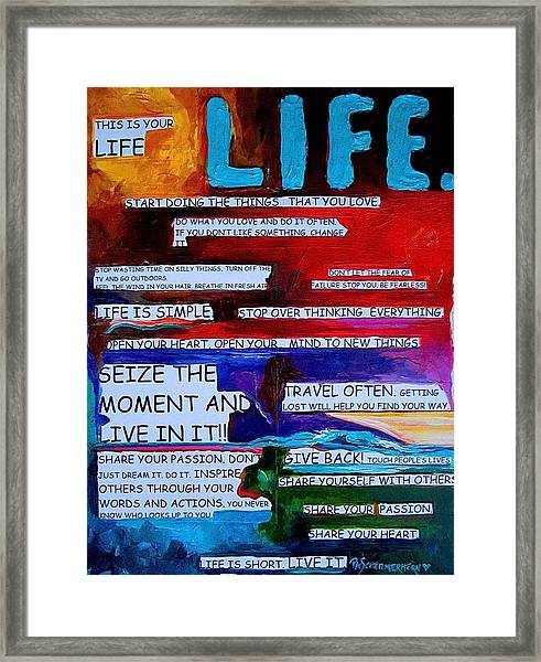 This Is Your Life Framed Print