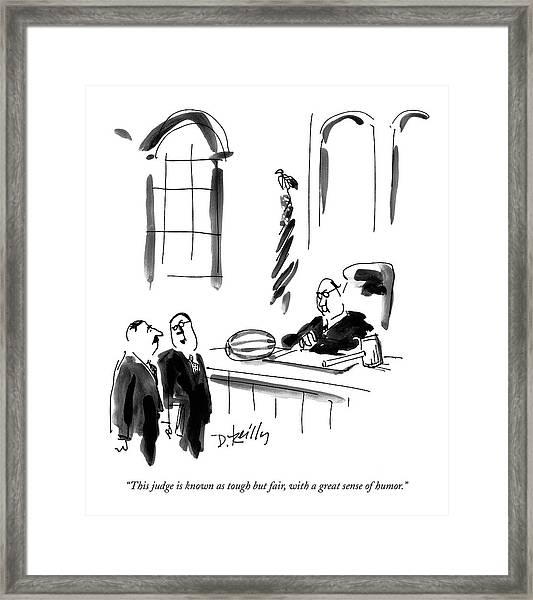 This Judge Is Known As Tough But Fair Framed Print