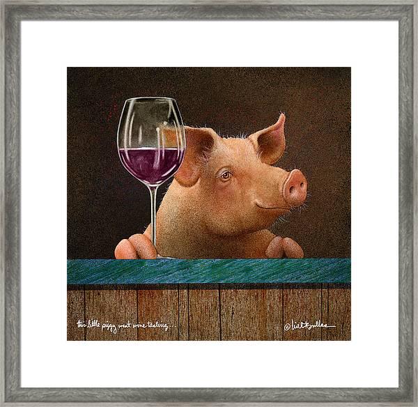 This Little Piggy Went Wine Tasting... Framed Print
