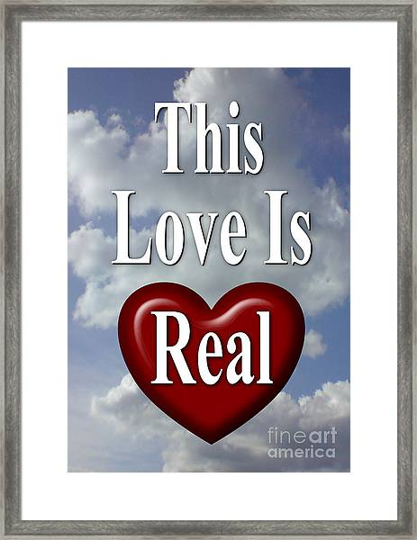 This Love Is Real Framed Print